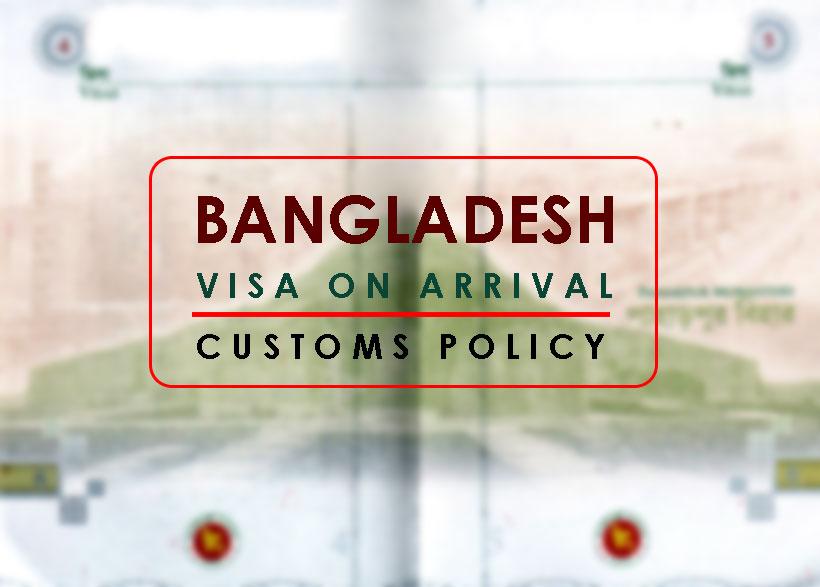 Bangladesh visa on arrival & customs policy